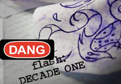 DANG FLASH: decade one